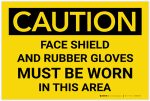 Caution: PPE Face Shield and Gloves Must Be Worn in Area - Label