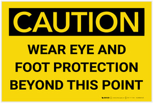 Caution: PPE Wear Eye and Foot Protection Beyond This Point - Label