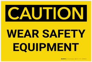 Caution: PPE Wear Safety Equipment - Label