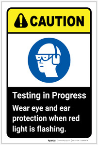 Caution: Testing In Progress Wear Eye Ear Protection ANSI - Label
