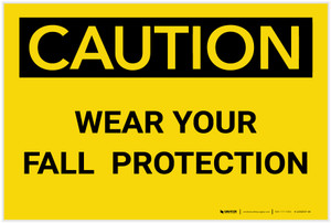 Caution: Wear Your Fall Protection - Label