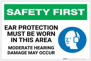 Safety First: Ear Protection Must Be Worn Moderate Hearing Damage - Label