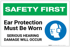Safety First: Ear Protection Must Be Worn Serious Hearing Damage - Label