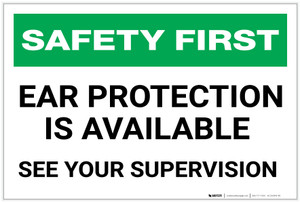 Safety First: Ear Protection is Available See Your Supervisor - Label