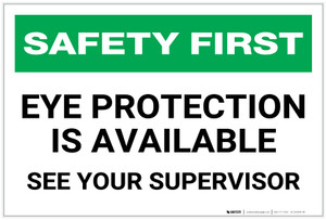 Safety First: Eye Protection is Available See Your Supervisor - Label