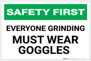 Safety First: Everyone Grinding Must Wear Goggles - Label