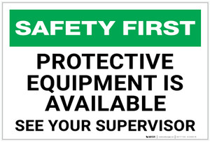 Safety First: Protective Equipment is Available See Your Supervisor - Label