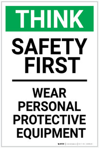 Think: Safety First Wear PPE - Label