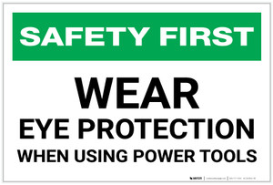 Safety First: Wear Eye Protection When Using Power Tools - Label