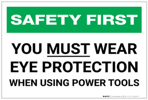 Safety First: You Must Wear Eye Protection When Using Power Tools - Label