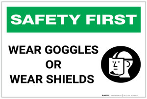 Safety First: Wear Goggles or Wear Shields with Graphic - Label