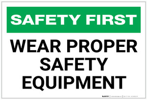 Safety First: Wear Proper Safety Equipment - Label