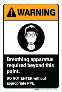 Warning: Breathing Apparatus Required No Entry Without PPE ANSI - Label