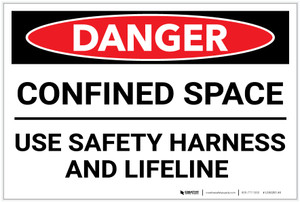 Danger: Confined Space Sign Use Safety Harness - Label