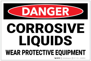 Danger: Corrosive Liquids Wear Protective Equipment - Label