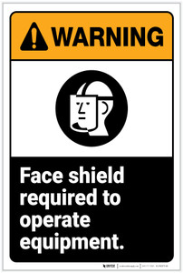 Warning: Face Shield Required To Operate Equipment Warning ANSI  - Label