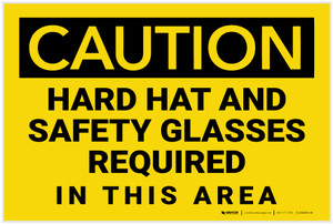 Caution: Hard Hat Safety Glasses Required In This Area - Label