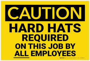 Caution: Hard Hats Required Employees - Label