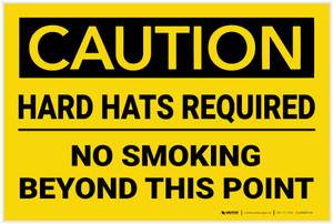 Caution: Hard Hats Required No Smoking - Label