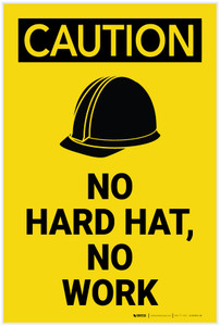 Caution: No Hard Hat No Work with Graphic - Label