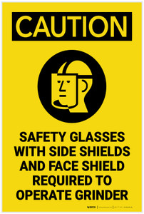 Caution: Safety Glasses Side Shields Face Shield Grinder with Graphic - Label