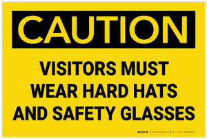 Caution: Visitors Must Wear Hard Hats Glasses - Label