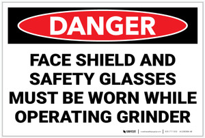 Danger: Wear Face Shield and Safety Glasses While Operating Grinder - Label