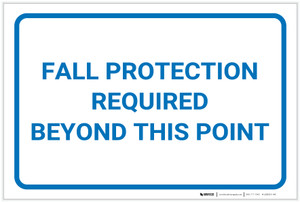 Fall Protection Required Beyond This Point - Label