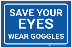 Save Your Eyes/Wear Goggles - Label