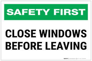 Safety First: Close Windows Before Leaving - Label