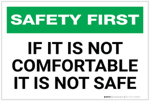 Safety First: If It Is Not Comfortable - It Is Not Safe - Label