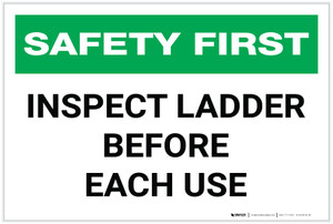 Safety First: Inspect Ladder Before Each Use - Label