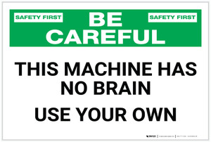 Safety First: This Machine Has No Brain - Label