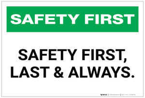 Safety First: Safety First, Last, & Always - Label