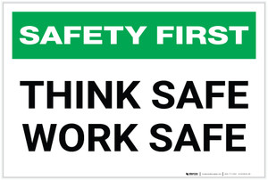 Safety First: Think Safe Work Safe - Label