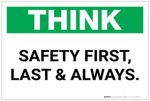 Think: Safety First, Last, & Always - Label
