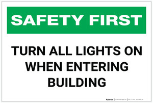 Safety First: Turn All Lights On When Entering Building - Label