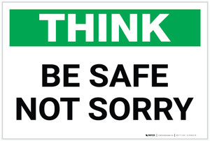 Think: Be Safe Not Sorry - Label