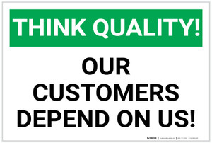 Think Quality: Customers Depend On Us - Label