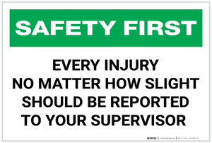 Safety First: Every Injury Should be Reported - Label