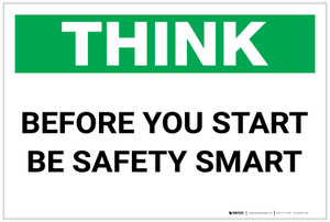 Think: Before You Start - Be Safety Smart - Label