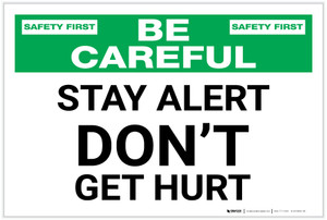 Be Careful: Stay Alert Don't Get Hurt - Label