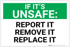 If It's Unsafe: Report It/Remove It/Replace It - Label