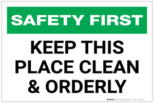 Safety First: Keep This Place Clean & Orderly - Label