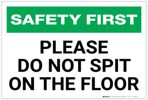Safety First: Please Do Not Spit on The Floor - Label