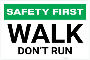 Safety First: Walk - Don't Run - Label