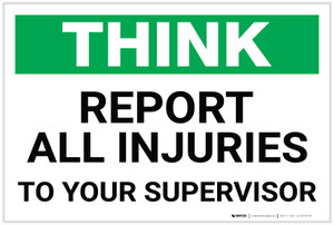 Think: Report All Injuries to Your Supervisor - Label