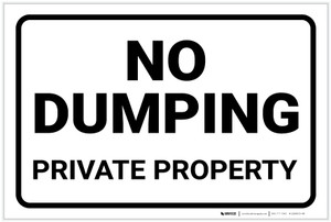 No Dumping: Private Property Black and White Landscape - Label
