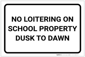 No Loitering: On School Property From Dusk To Dawn Landscape - Label
