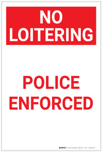 No Loitering: Police Enforced Portrait - Label